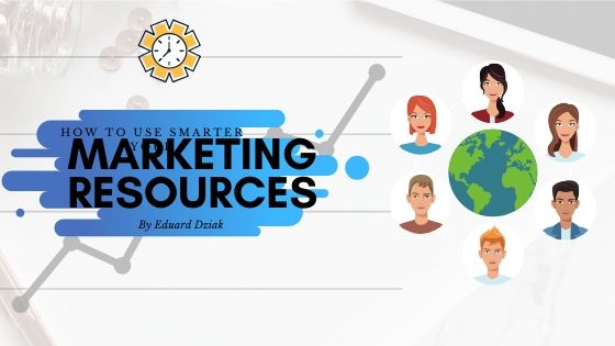 Learn a better way how to use a marketing resources for a modern business