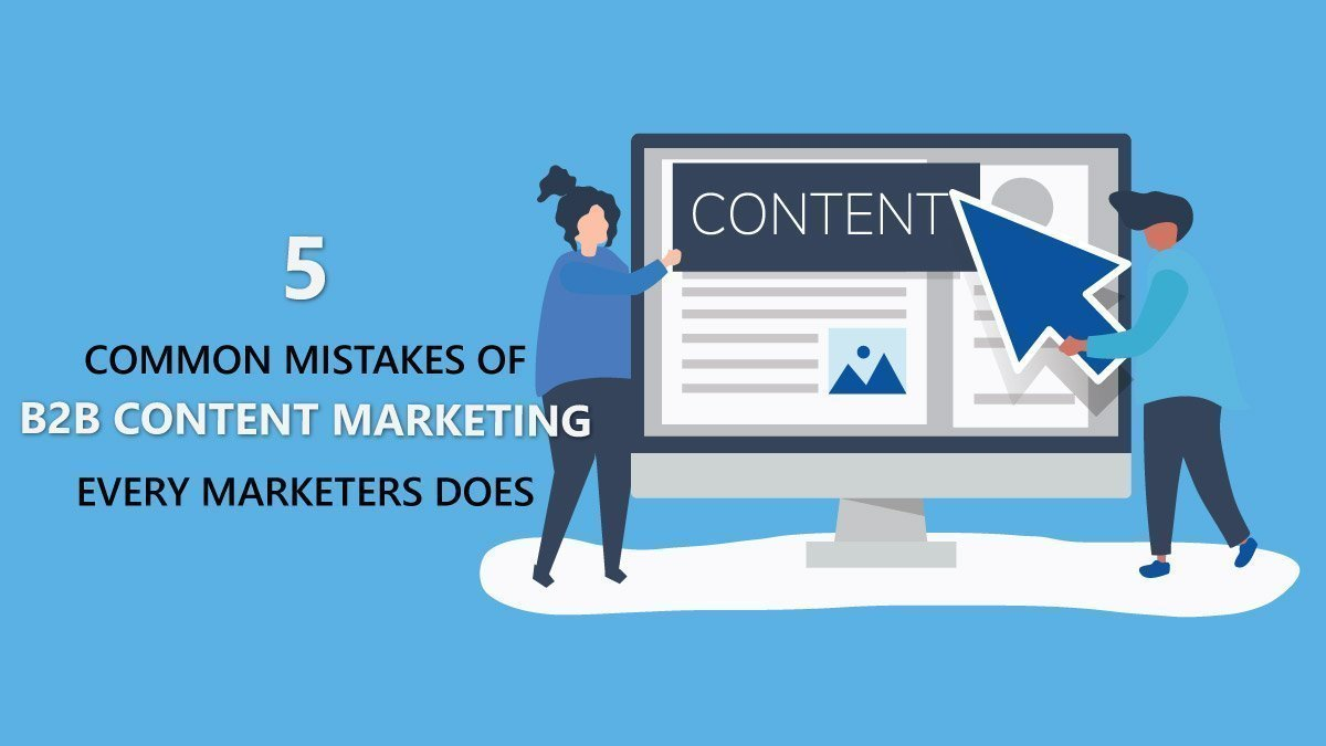 5 mistakes of b2b content marketing
