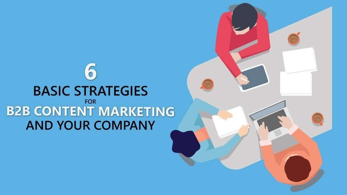 6 basic strategies for b2b content marketing