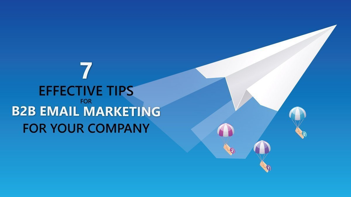 7 tips for b2b email marketing campaign to make it successful