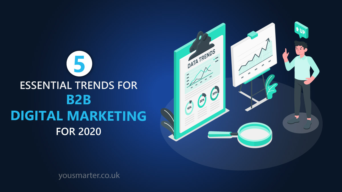 Learn more what b2b digital marketing trends for 2020 are waiting for b2b digital marketers