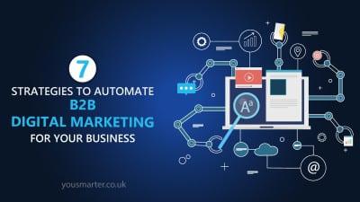 7 Strategies to Automate Your B2B Digital Marketing