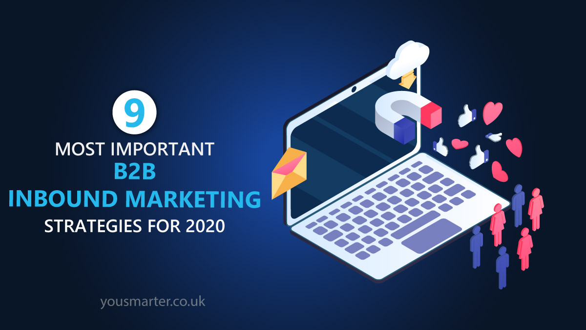 Learn the most important b2b inbound marketing strategies for your business and for b2b digital marketers.