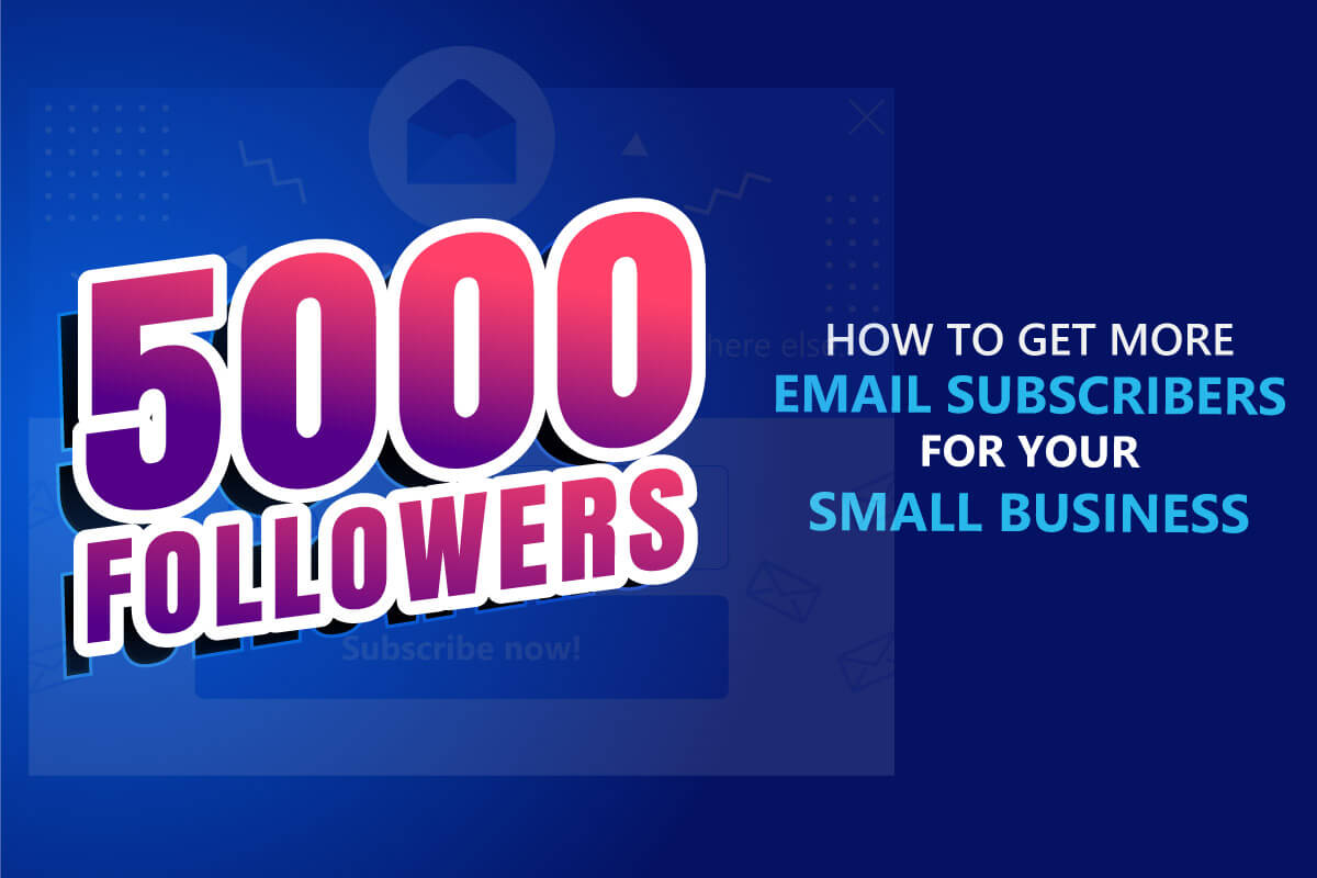 how to get more email subscribers for small business article b2bdigitalmarketers.com
