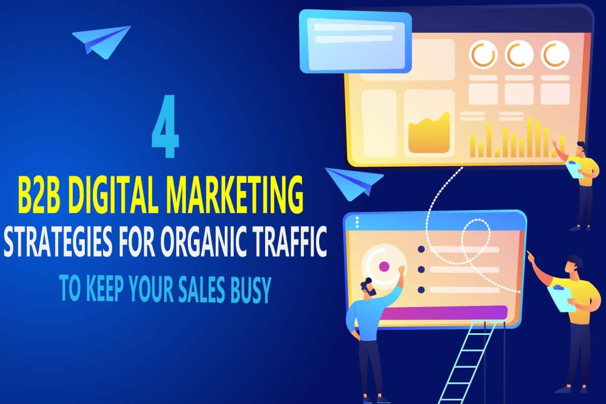 4 b2b digital marketing strategies for organic traffic