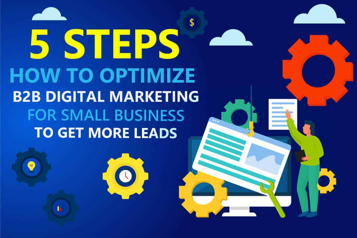 how to optimize b2b digital marketing for small business to bring more leads and drive more sales