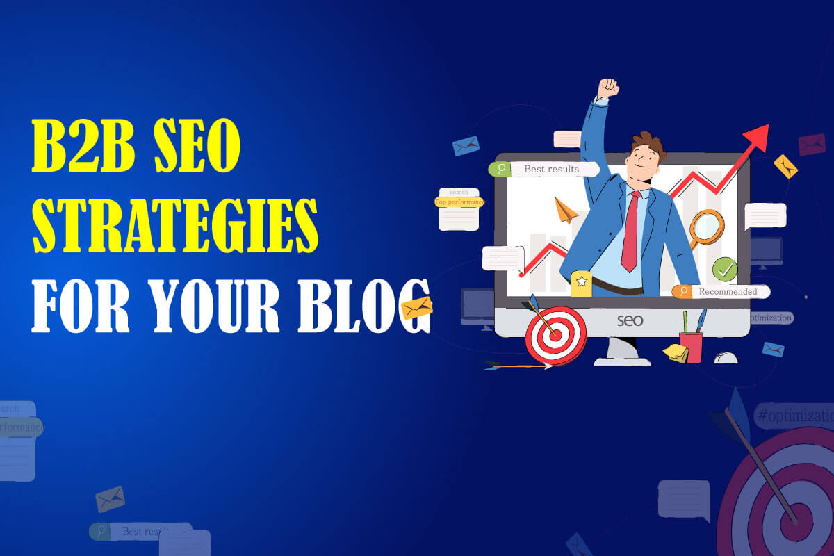 Article from B2BDigitalMarketers.com from Eduard Dziak about B2B SEO Strategies for Blog
