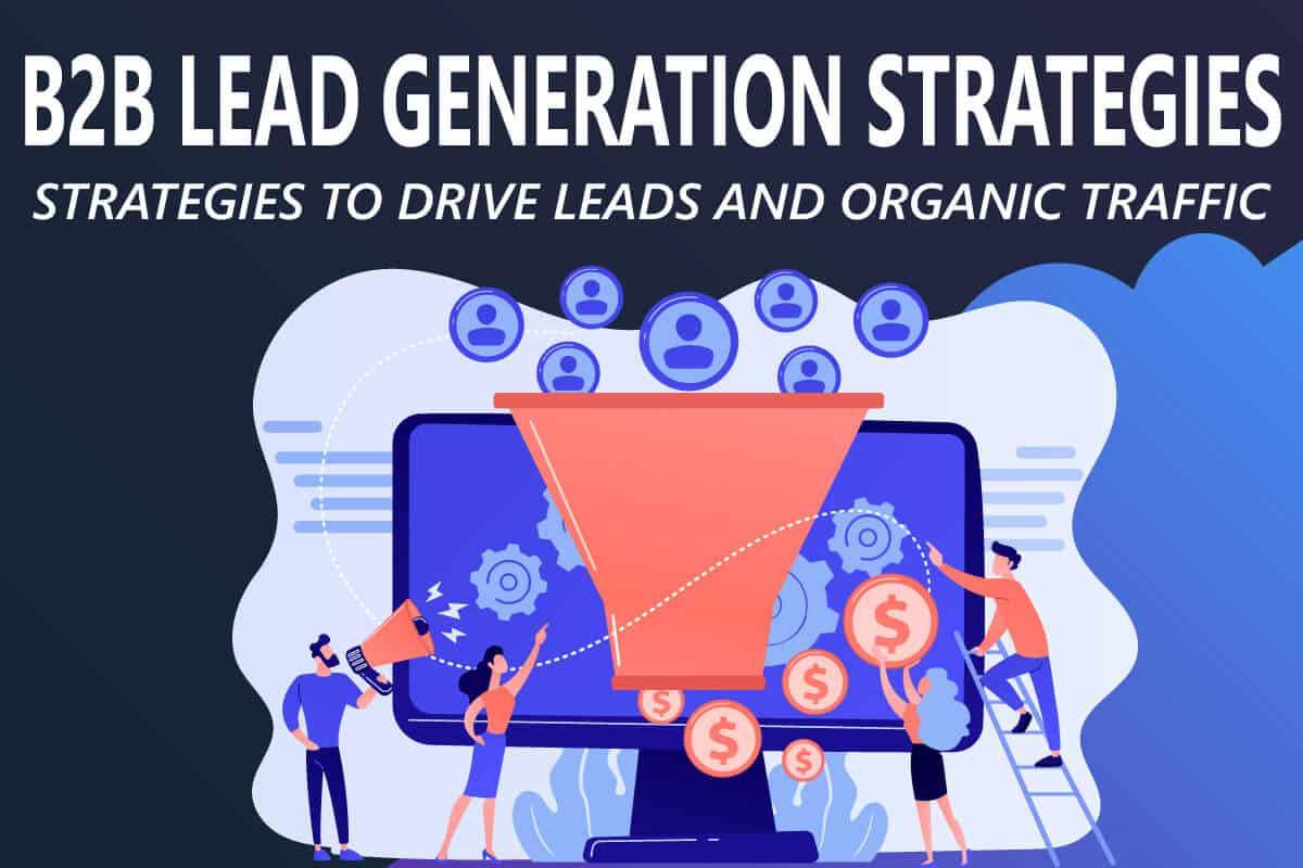 b2b lead generation strategies to bring lead and organic traffic with b2b marketing
