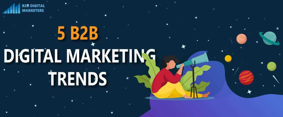 b2b digital marketing trends 2021