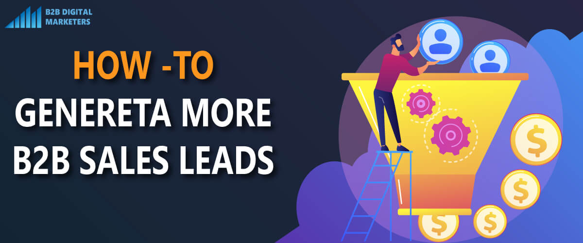 How to generate b2b sales leads in today's world